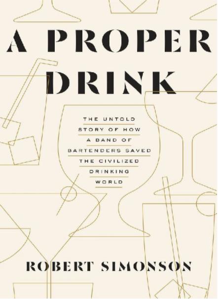 a proper drink Robert Simonson